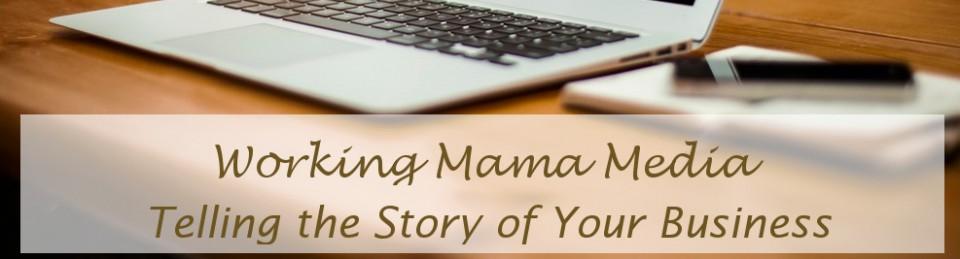Working Mama Media